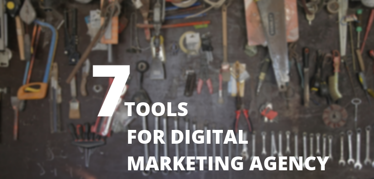 7 tools for marketing and sales we use in our digital marketing agency