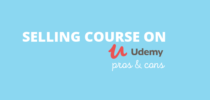 Selling courses on udemy (Pros and Cons)